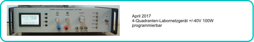 April 2017 4-Quadranten-Labornetzgerät +/-40V 100W programmierbar